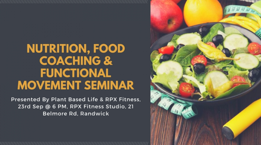 Nutrition, Food Coaching & Functional Movement Seminar - 23rd September